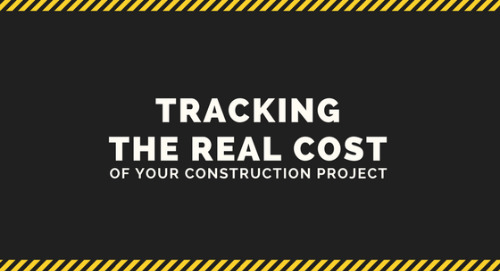 Tracking the Real Cost of Your Construction Project [INFOGRAPHIC]