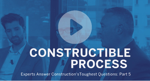 How Does the Constructible Process Benefit Each Project Stakeholder?
