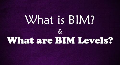 What is BIM and What Are BIM Levels?