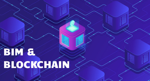 Blockchain and BIM: Does Construction Really Need This Right Now? (Revisited)