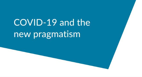 An opportunity in a time of crisis: COVID-19 and the new pragmatism