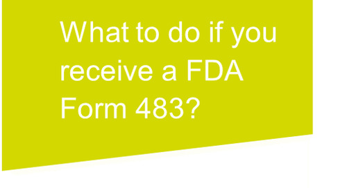 Five points to remember if FDA issues a Form 483