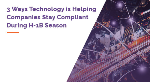 3 Ways Technology is Helping Companies Stay Compliant During H-1B Cap Season