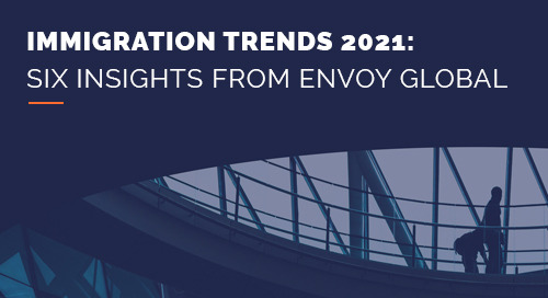 Immigration Trends 2021: Six Insights from Envoy Global