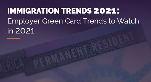 Employer Green Card Trends to Watch in 2021