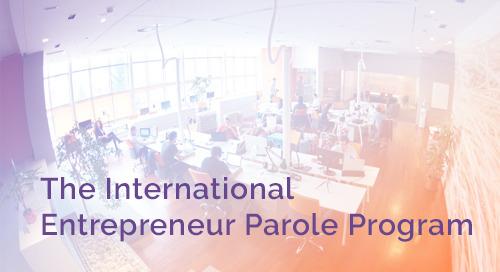 The International Entrepreneur Parole Program, Explained