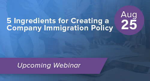 5 Ingredients for Creating a Company Immigration Policy