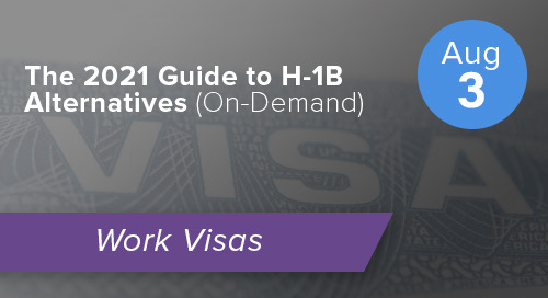 [On-Demand] The 2021 Guide to H-1B Alternatives