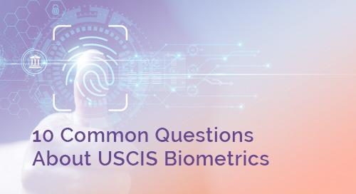 10 Common Questions About USCIS Biometrics