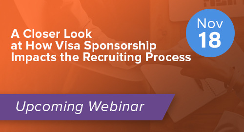 A Closer Look at How Visa Sponsorship Impacts the Recruiting Process