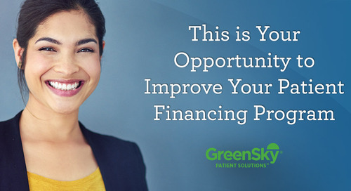 This is Your Opportunity to Improve Your Patient Financing Program
