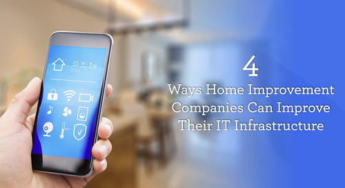 4 Ways Home Improvement Companies Can Improve Their IT Infrastructure