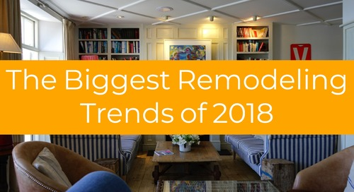 The Biggest Remodeling Trends of 2018