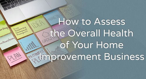 How to Assess the Overall Health of Your Home Improvement Business