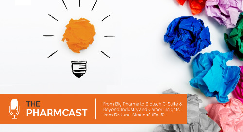 From Big Pharma to Biotech C-Suite: Industry and Career Insights from Dr. June Almenoff (Ep. 6 on The Pharmcast)