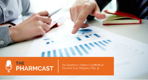 No Surprises: Improving Medical Devices Due Diligence (Ep. 9 on The Pharmcast)