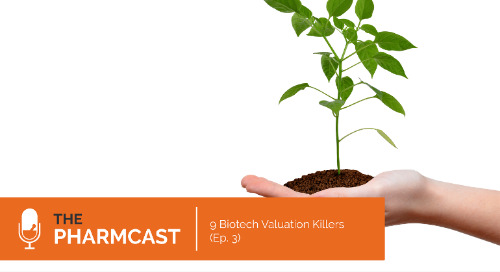 9 Biotech Valuation Killers (Ep. 3 of The Pharmcast)