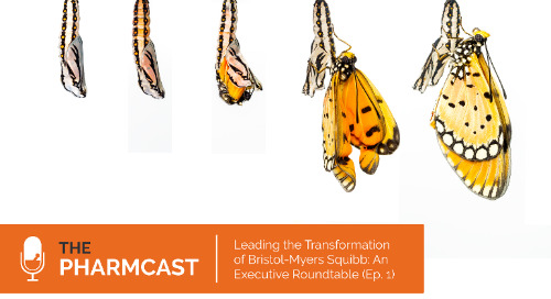 Leading the Bristol-Myers Squibb Transformation (Part 1) (Ep. 1 of The Pharmcast)