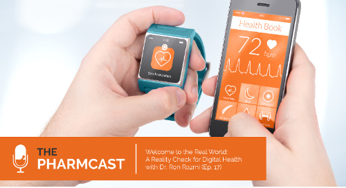 Welcome to the Real World: A Reality Check for Digital Health with Dr. Ron Razmi (Ep. 17 of The Pharmcast)