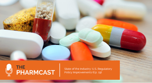 State of the Industry: U.S. Regulatory Policy Improvements (Ep. 19 of The Pharmcast)