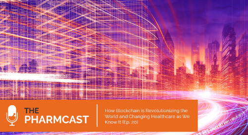 How Blockchain is Revolutionizing the World and Changing Healthcare as We Know It (Ep. 20 of The Pharmcast)