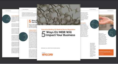Executive Briefing: EU Medical Device Regulation | 5 Ways EU MDR Will Impact Your Business [White Paper]