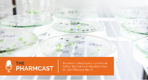Bioethics in Biopharma: Lessons on Safety, Big Data and Bioethics from Dr. Don Therasse  (Ep. 7 on The Pharmcast)