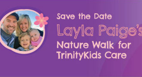 First Annual Layla Paige's Nature Walk for TrinityKids Care