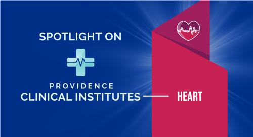 Spotlight on Providence's Heart Clinical Institute