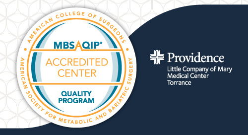 Providence Little Company of Mary Torrance accredited as a comprehensive Bariatric Wellness Center by MBSAQIP