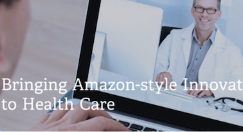 Bringing Amazon-Style Innovation to Healthcare