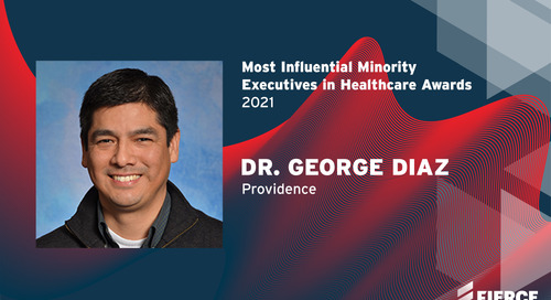 Providence's George A. Diaz named Fierce Healthcare's 2021 Most Influential Minority Executives in Health Care