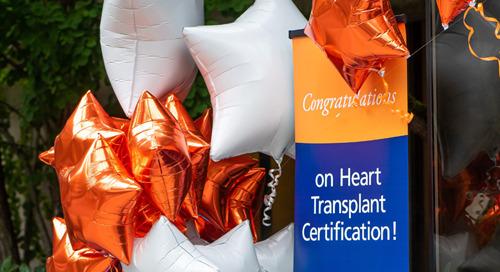 Two milestones: one-year anniversary of heart transplants, CMS accreditation