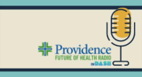 Providence Future of Health Radio + Podcasts