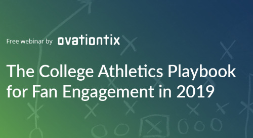 The College Athletics Playbook for Fan Engagement in 2019 - Webinar Recording