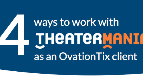 4 Ways to Work with TheaterMania as an OvationTix client in New York