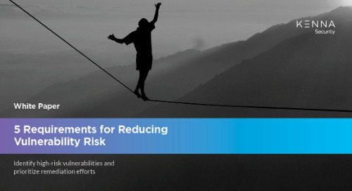 Close What Matters: 5 Requirements for Reducing Vulnerability Risk