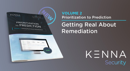 Prioritization to Prediction, Volume 2 - Getting Real About Remediation