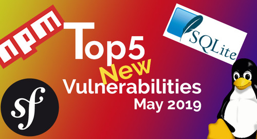 Top 5 New Open Source Security Vulnerabilities in May 2019