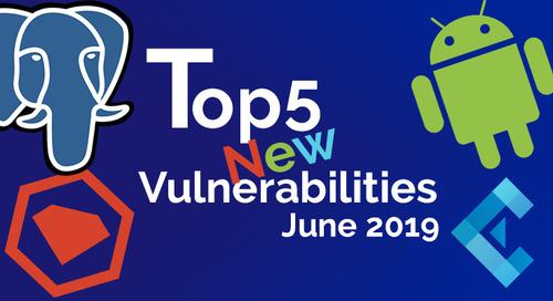 Top 5  Open Source Security Vulnerabilities in June 2019