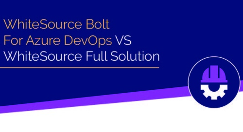 WhiteSource Bolt for Azure DevOps VS WhiteSource Full Solution