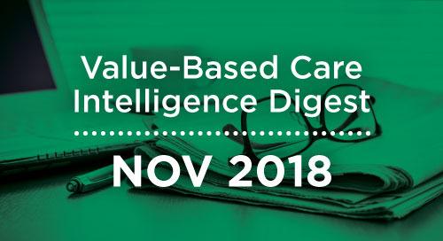 Value-Based Care Intelligence Digest - November 2018