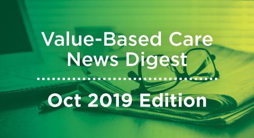 Value-Based Care News Digest - October 2019