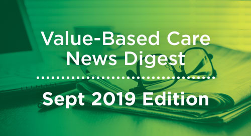 Value-Based Care News Digest - September 2019