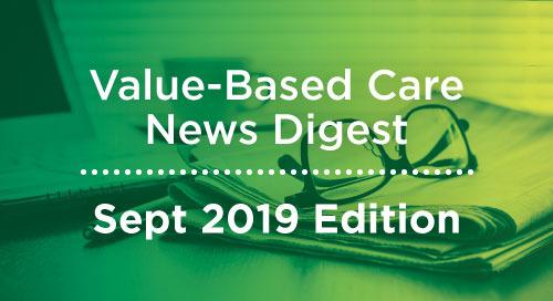 Value-Based Care News Digest - September 2019
