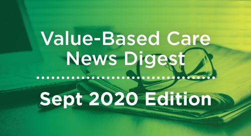 Value-Based Care News Digest - September 2020