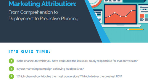 Cross-Channel Marketing Attribution: From Comprehension to Deployment to Predictive Planning