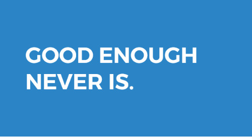 "In Paid Search, Never Say ""Good Enough"""