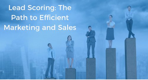 On-Demand Webinar: Lead Scoring: The Path to Efficient Marketing and Sales