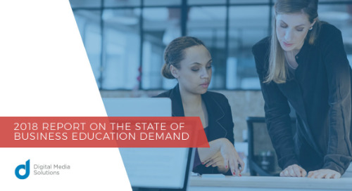 Digital Media Solutions Releases 2018 Report on State of Business Education Demand